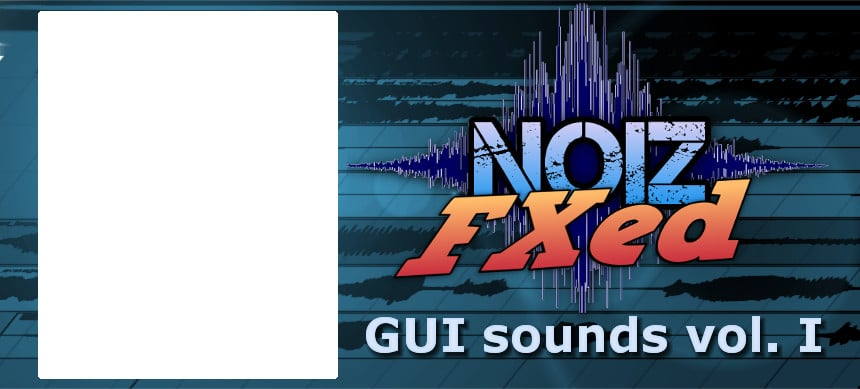 پکیج GUI Sounds Vol I – NoizFXed