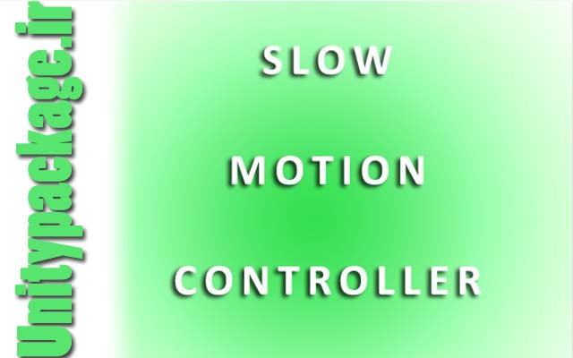 Slow Motion Controller 1.0 (unitypackage.ir)